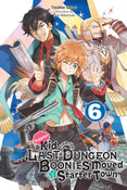Suppose a Kid from the Last Dungeon Boonies Moved to a Starter Town Novel Volume 6