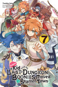 Suppose a Kid from the Last Dungeon Boonies Moved to a Starter Town Novel Volume 7