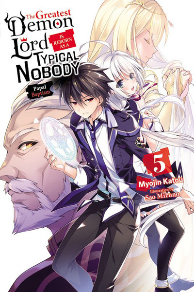 The Greatest Demon Lord Is Reborn as a Typical Nobody Novel Volume 5