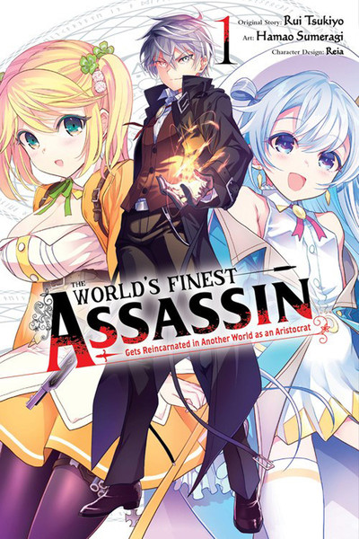 The World's Finest Assassin Gets Reincarnated in Another World Manga Volume 1