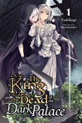 The King of the Dead at the Dark Palace Novel Volume 1