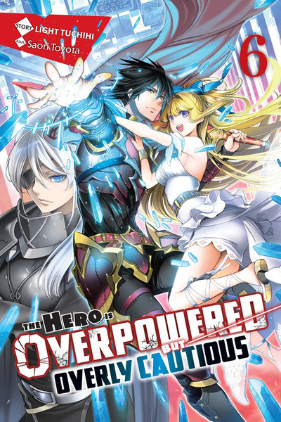 The Hero Is Overpowered But Overly Cautious Novel Volume 6