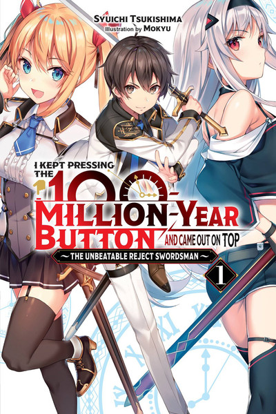 I Kept Pressing the 100-Million-Year Button and Came Out on Top Novel Volume 1
