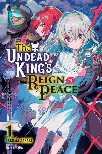 The Undead King's Reign of Peace Novel Volume 1