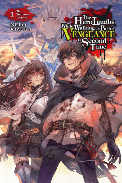The Hero Laughs While Walking the Path of Vengeance a Second Time Novel Volume 1