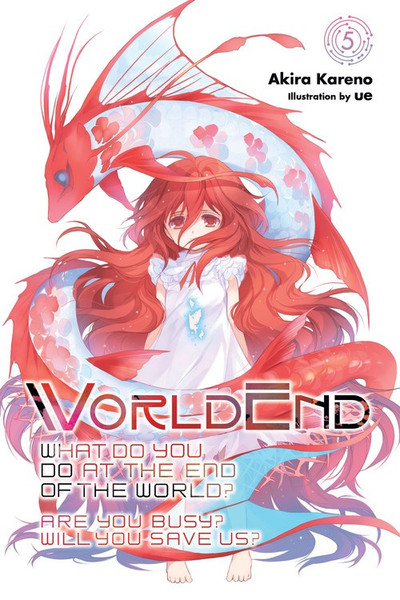 WorldEnd What Do You Do At The End of the World? Are You Busy? Will You Save Us? Novel Volume 5