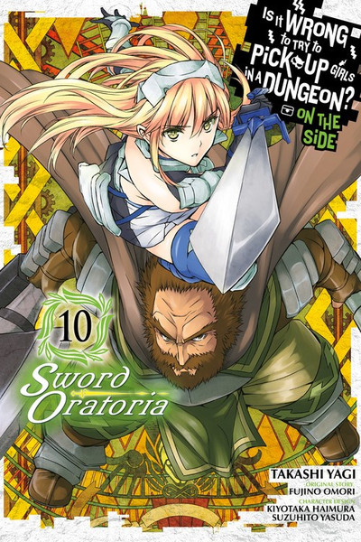 Is It Wrong To Pick Up Girls In A Dungeon? Sword Oratoria Manga Volume 10