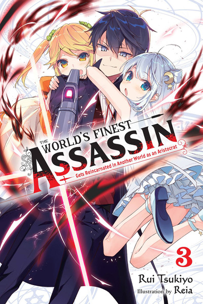 The World's Finest Assassin Gets Reincarnated in Another World as an Aristocrat Novel Volume 3