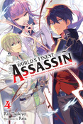 The World's Finest Assassin Gets Reincarnated in Another World as an Aristocrat Novel Volume 4