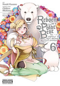 Reborn as a Polar Bear Manga Volume 6