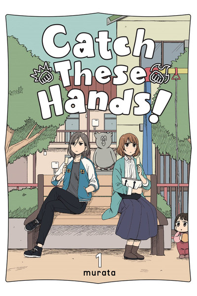 Catch These Hands! Manga Volume 1