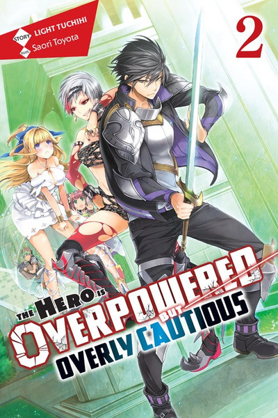 The Hero is Overpowered But Overly Cautious Novel Volume 2