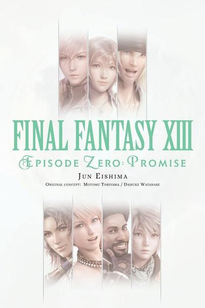 Final Fantasy XIII Episode Zero Promise Novel