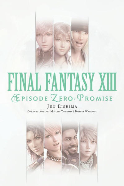 Final Fantasy XIII Episode Zero Promise Novel