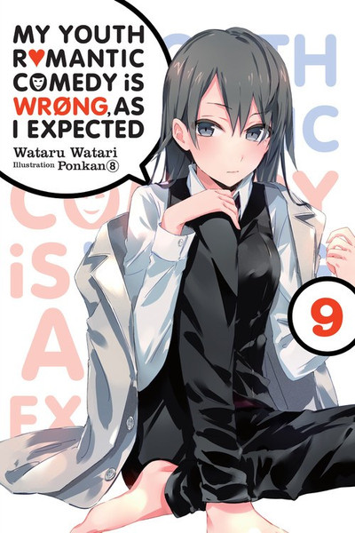 My Youth Romantic Comedy Is Wrong As I Expected Novel Volume 9