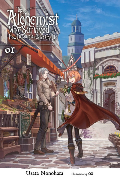 The Alchemist Who Survived Now Dreams of a Quiet City Life Novel Volume 1