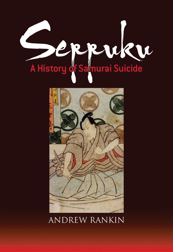 Seppuku A History of Samurai Suicide 9784770031426