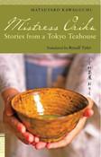 Mistress Oriku: Stories from a Tokyo Teahouse Novel