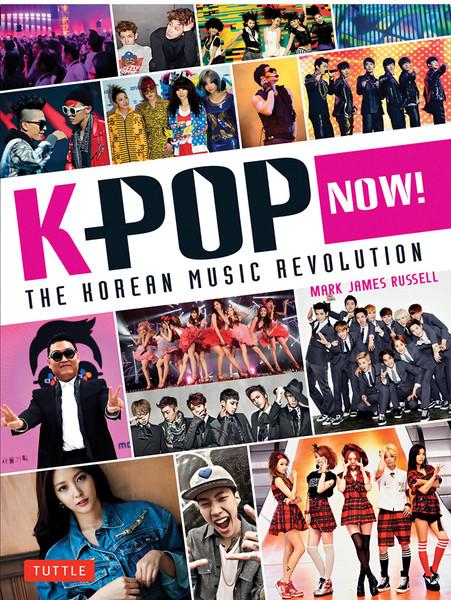 K-Pop Now!: The Korean Music Revolution