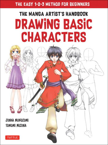 The Manga Artist's Handbook Drawing Basic Characters