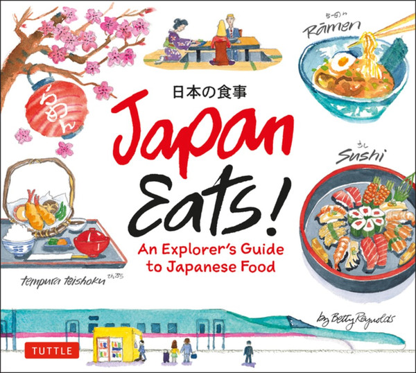 Japan Eats! An Explorer's Guide to Japanese Food (Hardcover)