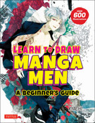Learn to Draw Manga Men A Beginner's Guide