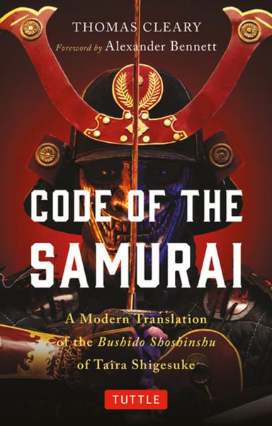 Code of the Samurai A Modern Translation of the Bushido Shoshinshu of Taira Shigesuke